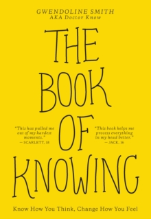 The Book of Knowing : Know How You Think, Change How You Feel