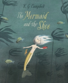 The The Mermaid And The Shoe, Hardback Book