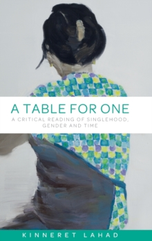 A Table for One : A Critical Reading of Singlehood, Gender and Time, Hardback Book