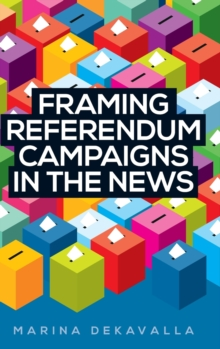 Framing Referendum Campaigns in the News, Hardback Book