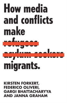 How Media and Conflicts Make Migrants, Paperback / softback Book