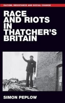 Race and Riots in Thatcher's Britain, Paperback / softback Book
