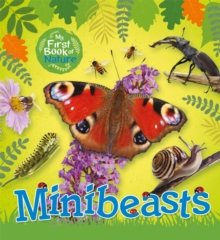 My First Book of Nature: Minibeasts, Paperback / softback Book