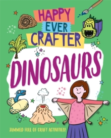 Happy Ever Crafter: Dinosaurs, Paperback / softback Book