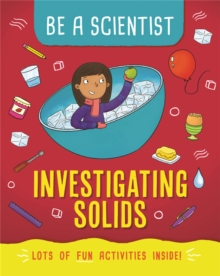 Be a Scientist: Investigating Solids, Paperback / softback Book