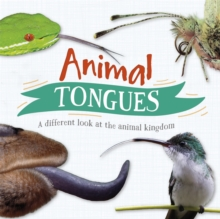 Animal Tongues : A different look at the animal kingdom, Hardback Book