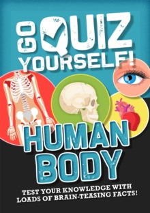 Go Quiz Yourself!: Human Body, Hardback Book