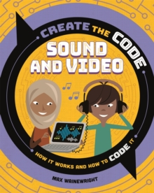 Create the Code: Sound and Video, Hardback Book