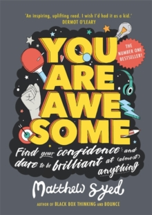 You Are Awesome : Find Your Confidence and Dare to be Brilliant at (Almost) Anything: The Number One Bestseller, Paperback / softback Book