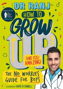 How to Grow Up and Feel Amazing! : The No-Worries Guide for Boys, Paperback / softback Book