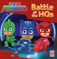 PJ Masks: Battle of the HQs : A PJ Masks story book