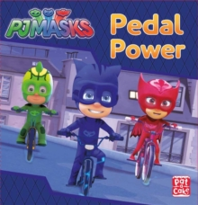PJ Masks: Pedal Power : A PJ Masks story book