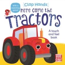 Here Come the Tractors : A touch-and-feel board book