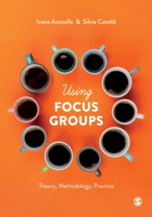 Using Focus Groups : Theory, Methodology, Practice, Paperback / softback Book