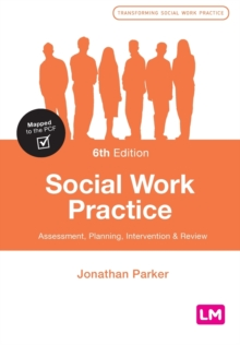 Social Work Practice : Assessment, Planning, Intervention and Review