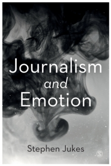 Journalism and Emotion, Paperback / softback Book