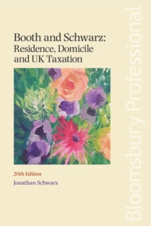 Booth and Schwarz: Residence, Domicile and UK Taxation, Paperback / softback Book