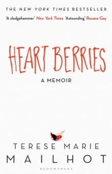Heart Berries : A Memoir, Hardback Book