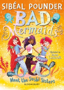 Bad Mermaids Meet the Sushi Sisters, Paperback / softback Book