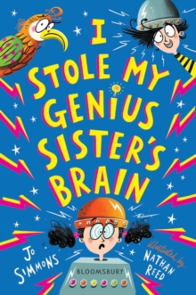 I Stole My Genius Sister's Brain : I Swapped My Brother On The Internet, Paperback / softback Book