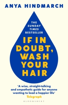If In Doubt, Wash Your Hair : A Manual for Life, Hardback Book