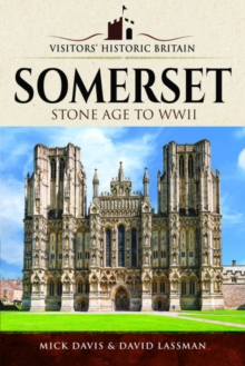 Visitors' Historic Britain: Somerset : Romans to Victorians