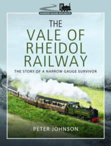 The Vale of Rheidol Railway : The Story of a Narrow Gauge Survivor, Hardback Book