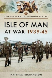 Isle of Man at War 1939-45