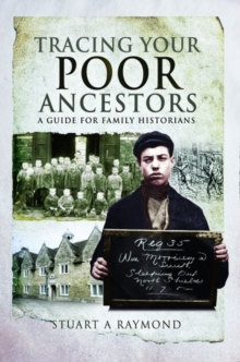 Tracing Your Poor Ancestors : A Guide for Family Historians, Paperback / softback Book
