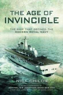 The Age of Invincible : The Ship that Defined the Modern Royal Navy, Paperback / softback Book