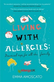 Living with Allergies : Practical Advice for All the Family, Paperback / softback Book