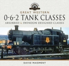 Great Western, 0-6-2 Tank Classes : Absorbed and Swindon Designed Classes