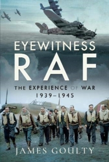 Eyewitness RAF : The Experience of War, 1939-1945, Hardback Book