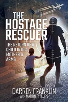 The Hostage Rescuer : The Return of a Child into a Mother's Arms, Hardback Book