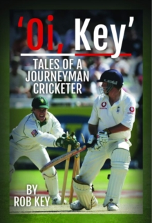 Rob Key: My Life in Cricket, Hardback Book