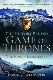 The History Behind Game of Thrones : The North Remembers, Paperback / softback Book