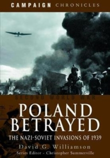 Poland Betrayed : The Nazi-Soviet Invasions of 1939, Paperback / softback Book