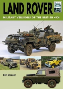 Land Rover: Military Versions of the British 4x4, Paperback / softback Book