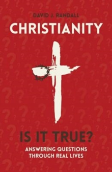 Christianity: Is It True? : Answering Questions through Real Lives