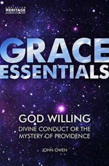 God Willing : Divine Conduct or The Mystery of Providence