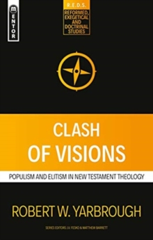 Clash of Visions : Populism and Elitism in New Testament Theology, Paperback / softback Book