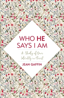 Who He Says I Am : A Study of Our Identity in Christ, Paperback / softback Book