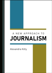 A New Approach to Journalism