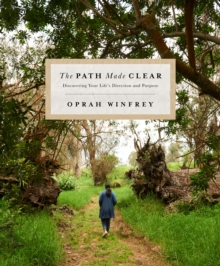 The Path Made Clear : Discovering Your Life's Direction and Purpose, Hardback Book