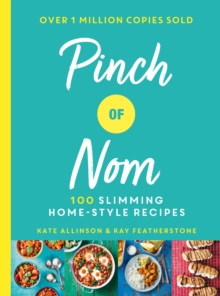 Pinch of Nom : 100 Slimming, Home-style Recipes, Hardback Book