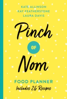 Pinch of Nom Food Planner : Includes 26 New Recipes, Paperback / softback Book