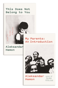 My Parents: An Introduction / This Does Not Belong to You, Paperback / softback Book