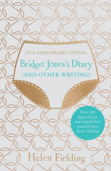 Bridget Jones's Diary (And Other Writing) : 25th Anniversary Edition, Hardback Book