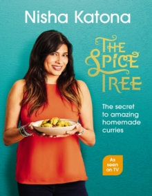 The Spice Tree : Indian Cooking Made Beautifully Simple, Hardback Book