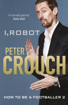 I, Robot : How to Be a Footballer 2, Hardback Book
